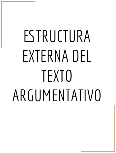 Comentario de texto: estructura externa del texto argumentativo