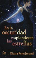 en la oscuridad resplandecen las estrellas