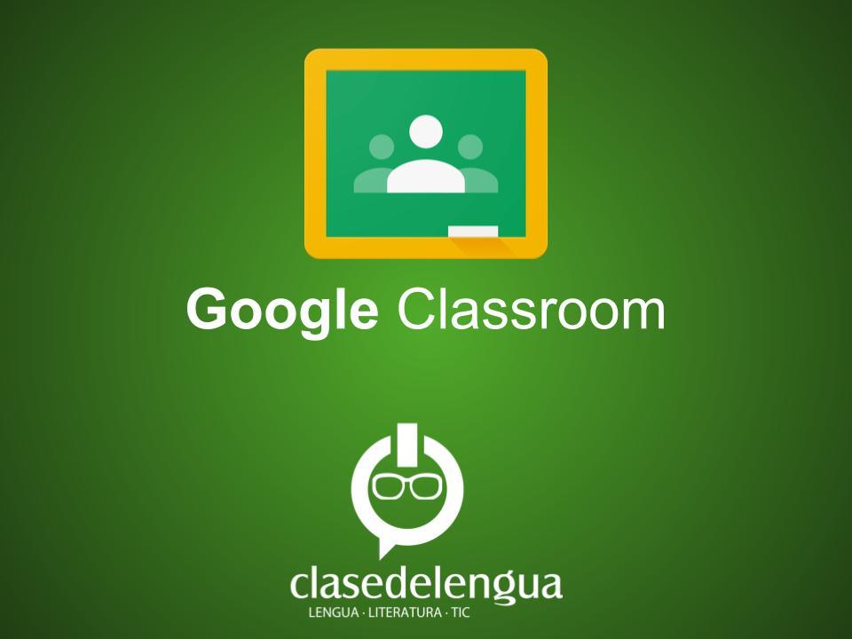 Google Classroom · Tutorial para docentes