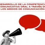 Desarrollo de la competencia comunicativa oral a través de los medios de comunicación