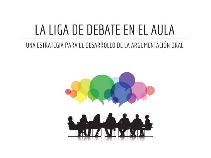 La liga de debate en el aula: una estrategia para el desarrollo de la argumentación oral